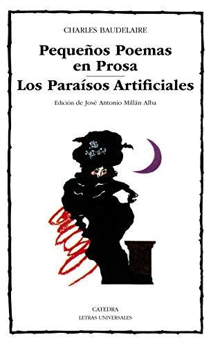 Pequños poemas en prosa-Los paraísos artificiales: Baudelaire,Charles