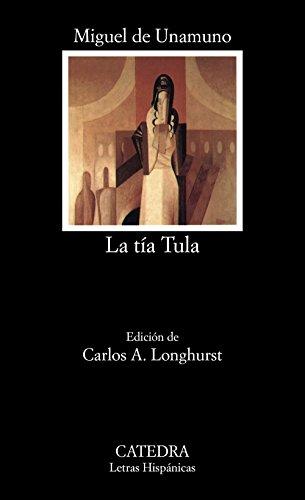 La tía Tula: 267 (Letras Hispánicas): Miguel de Unamuno
