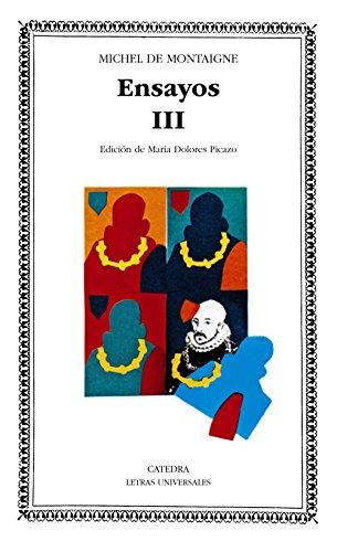 Montaigne : Ensayos. (T. 3) (Letras Universales): Montaigne, Michel de