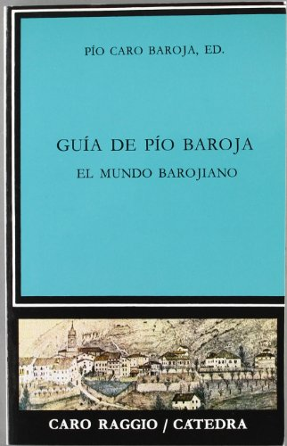 9788437606712: Guia de Pio Baroja: El mundo barojiano (Critica y estudios literarios) (Spanish Edition)
