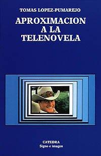 9788437607177: Aproximación a la telenovela (Signo E Imagen)