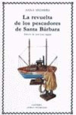 9788437607306: La revuelta de los pescadores de Santa Barbara / the Revolt of the Fishermen from St. Barbara (Spanish Edition)
