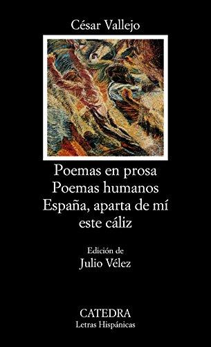 9788437607313: Poemas en prosa; Poemas humanos; España, aparta de mí este cáliz (Letras Hispánicas)