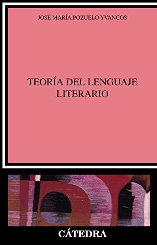 La Teoria del Lenguaje Literario (Hardback): Jose Maria Pozuelo