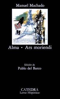 9788437607597: Alma; Ars Moriendi (Letras Hispánicas)