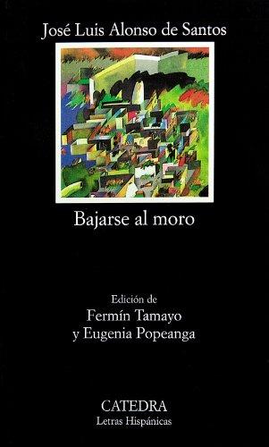 9788437607719: Bajarse al moro (COLECCION LETRAS HISPANICAS) (Spanish Edition)