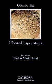 Libertad Bajo Palabra: Octavio Paz