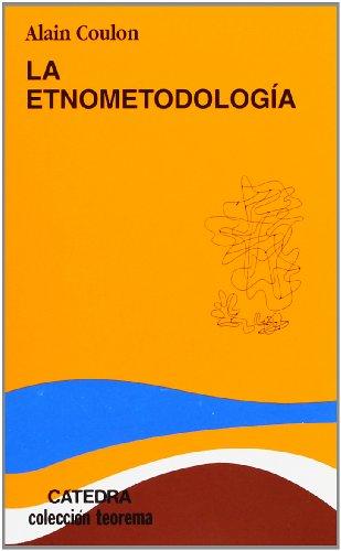 9788437607924: La Etnometodologia / Ethnomethodology (Teorema / Theorem) (Spanish Edition)