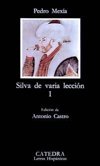 9788437608013: 1: Silva de varia lección, I (Letras Hispánicas)