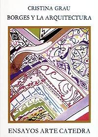 9788437608174: Borges y la arquitectura (Ensayos Arte Cátedra)
