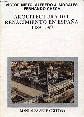 9788437608204: Arquitectura del renacimiento en espana / Renaissance Architecture in Spain (Manuales Arte Catedra) (Spanish Edition)