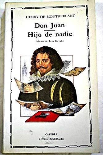 Don Juan: Hijo De Nadie/ No One's Son (Spanish Edition): Montherlant, Henry De