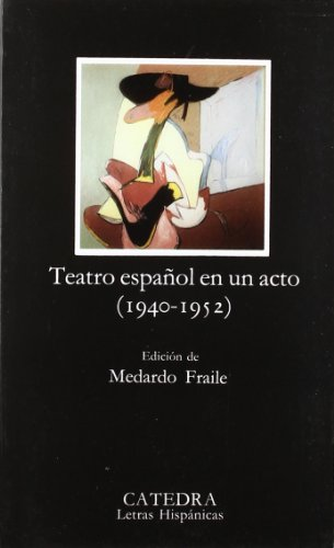 9788437608389: Teatro Espanol En Un Acto 1940-1952/ Spanish Drama in One Act 1940-1952