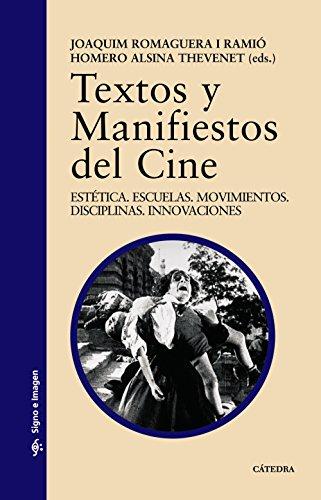9788437608457: Textos y manifiestos del cine / Texts and Manifest of Film: Estética. Escuelas. Movimientos. Disciplinas. Innovaciones / Aesthetics. Schools. ... (Signo e imagen) (Spanish Edition)
