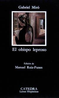 9788437608495: El obispo leproso (Letras Hispanicas / Hispanic Writings) (Spanish Edition)