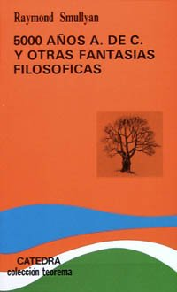 9788437608730: 5.000 anos A. de C. y otras fantasias filosoficas/ 5,000 Years A to C and other Philosophical Fantasies: Enigmas Y Paradojas, Adivinanzas Y Razonamientos (Spanish Edition)