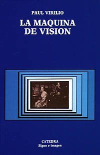 La maquina de vision/ The Machine of Vision (Spanish Edition) (8437608848) by Virilio, Paul