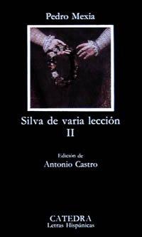 9788437608884: 2: Silva de varia lección, II (Letras Hispánicas)