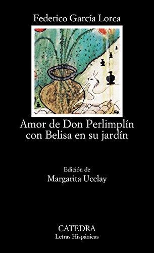 9788437608990: Amor de don Perlimplín con Belisa en su jardín: Amor De Don Perlimplin Con Belisa En Su Jardin (Letras Hispánicas)