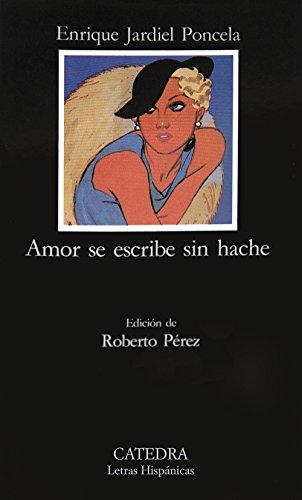 9788437609171: Amor se escribe sin hache: 319 (Letras Hispánicas)