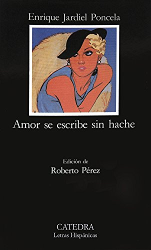 9788437609171: Amor se escribe sin hache (Letras Hispanicas / Hispanic Writings) (Spanish Edition)