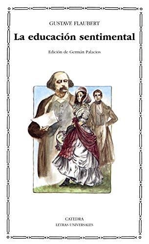 9788437609195: La educacion sentimental / Sentimental Education (Letras Universales) (Spanish Edition)
