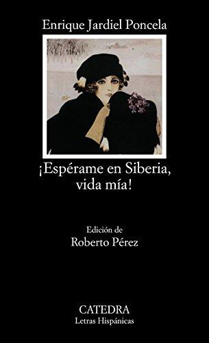 9788437609553: ¡Espérame en Siberia, vida mía! (Letras Hispánicas)