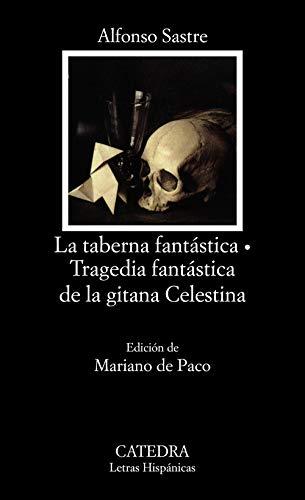 9788437609669: La taberna fantastica & Tragedia fantastica de la gitana Celestina / The Fantastic Tavern & Tragicomedy of the Gypsy Celestina