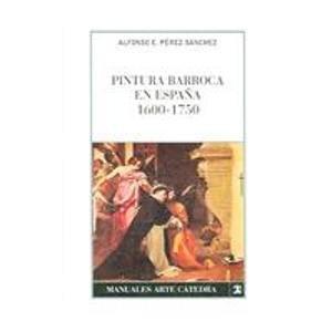 9788437609942: Pintura barroca en España 1600-1750 (Manuales Arte Catedra / Cathedral Art Manuals)