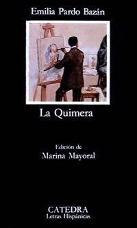 La quimera / The Chimera (Letras Hispanicas: Bazan, Emilia Pardo