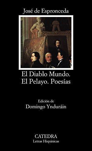 9788437610269: El Diablo Mundo; El Pelayo; Poesías (Letras Hispánicas)