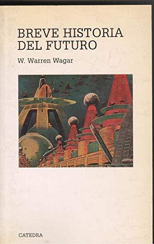 9788437610276: Breve historia del futuro