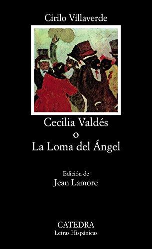 9788437610566: Cecilia Valdés o La Loma del Ángel (Letras Hispánicas)