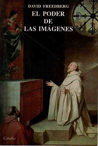 El poder de las imagenes/ The Power of Images (Spanish Edition) (8437610605) by Freedberg, David