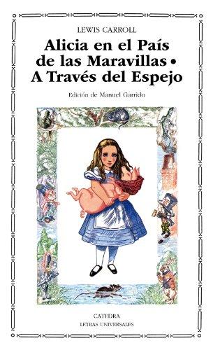 9788437610924: Alicia en el País de las Maravillas; A Través del Espejo y lo que Alicia encontró allí (Letras Universales)