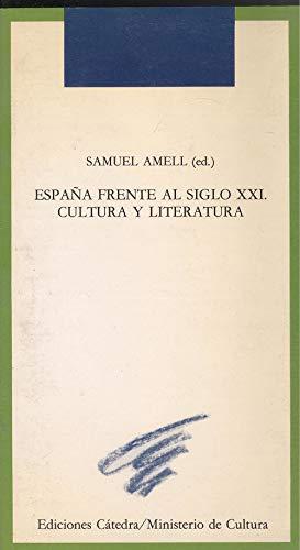 Espana frente al siglo XXI: Cultura y: Samuel Amell (ed.)