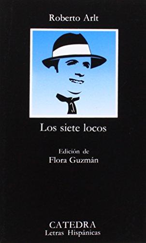 9788437611198: Los siete locos (Letras Hispánicas)