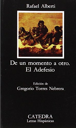 9788437611204: De un momento a otro & El Adefesio / From one Moment to the Other & The Adefesio (Letras Hispánicas) (Spanish Edition)