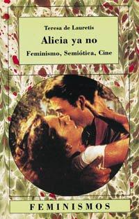 9788437611402: Alicia ya no: Feminismo, semiótica, cine
