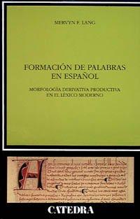 9788437611457: Formacion De Palabras En Espanol / Spanish Word Formation: Morfologia Derivativa Productiva en el Lexico Moderno / Productive Derivational Morphology ... (Linguistica / Linguistic) (Spanish Edition)