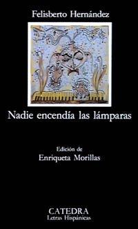 9788437611549: Nadie encendia las lamparas / No one Lit the Lamps (Letras Hispanicas / Hispanic Writings) (Spanish Edition)