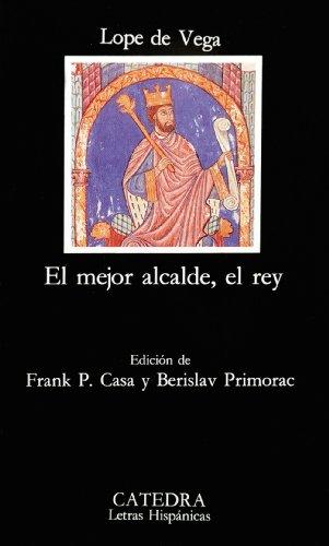 9788437611761: El mejor alcalde el rey (Letras Hispanicas/ Hispanic Writings) (Spanish Edition)