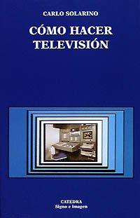 9788437612119: Como hacer television / How to Make Television (Signo E Imagen) (Spanish Edition)