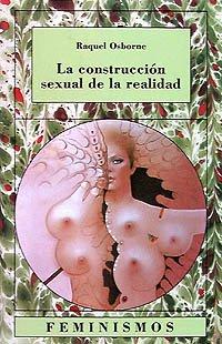 9788437612133: La construcción sexual de la realidad: Un debate en la sociología contemporánea de la mujer (Feminismos)