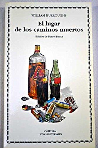 9788437612300: El lugar de los caminos muertos/ The Place of the Dead Paths (Spanish Edition)