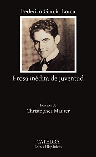 9788437612522: Prosa inedita de juventud / Unedited Prose of Youth (Letras Hispanicas / Hispanic Lyrics) (Spanish Edition)