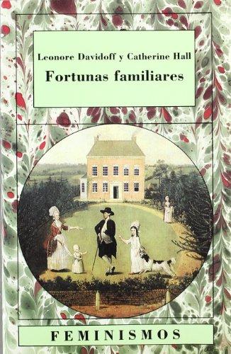 9788437612560: Fortunas familiares/ Familier Fortunes: Hombres Y Mujeres En La Clase Media Inglesa, 1780-1950 (Spanish Edition)