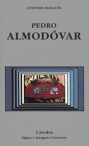Pedro Almodovar (Signo E Imagen) (Spanish Edition): Antonio Holguin