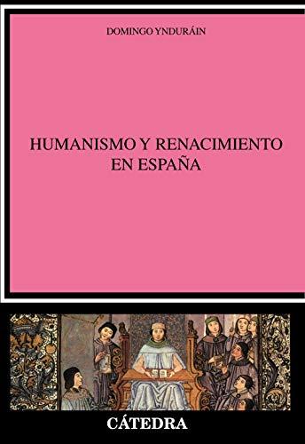 Humanismo y Renacimiento en Espana/ Humanism and: Yndurain/ Domingo