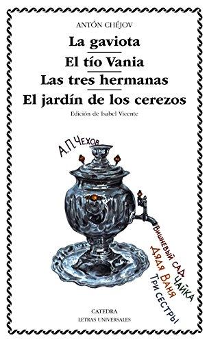 9788437612782: La gaviota; El tío Vania; Las tres hermanas; El jardín de los cerezos (Letras Universales) (Spanish Edition)